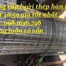 Sảm xuất lưới thép hàn , lưới đổ sàn giá cả hợp lý nhất .